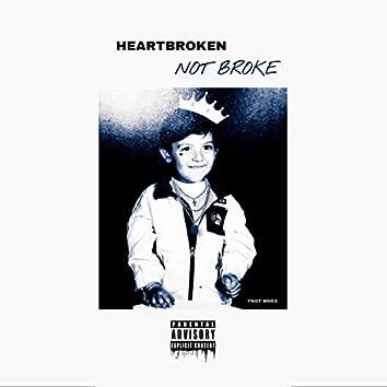 Heartbroken Not Broke