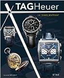 TAG Heuer - Le temps maîtrisé de Constantin Parvulesco ( 1 mars 2012 ) - Editions Techniques pour l'Automobile et l'Industrie (1 mars 2012)