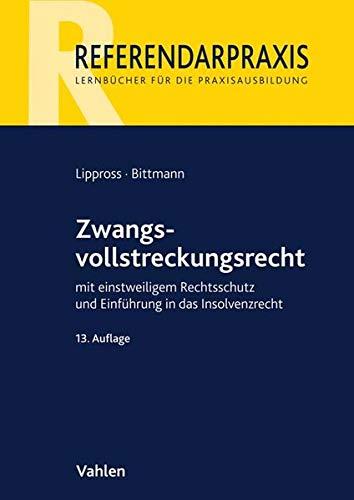 Zwangsvollstreckungsrecht: mit einstweiligem Rechtsschutz und Einführung in das Insolvenzrecht: mit einstweiligem Rechtsschutz und Einfhrung in das Insolvenzrecht