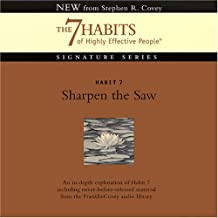 Sharpen the Saw: Habit 7: The 7 Habits of Highly Effective People