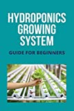Hydroponics Growing System: Guide For Beginners: Hydroponics Supplies