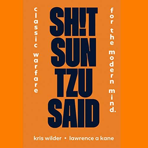 Sh!t Sun Tzu Said: Classic Warfare for the Modern Mind cover art