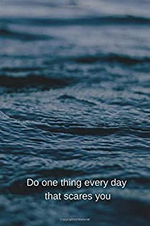 Do one thing every day that scares you: Motivational Notebook, Journal, Diary (110 Pages, Lines, 6 x 9)