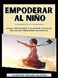 Empoderar al niño: El ejemplo de los padres es vital en la vida el niño para convertirse en...