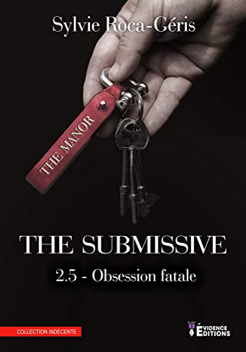 Obsession fatale: The Submissive, T2.5