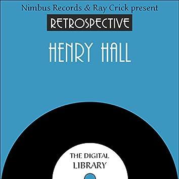A Retrospective Henry Hall