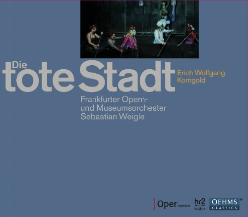Die Tote Stadt by Soloists/Frankfurt Opera & Museum Orchestra (2011-09-27)