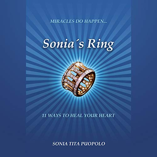 Sonia's Ring: 11 Ways to Heal Your Heart Audiobook By Sonia Tita Puopolo cover art