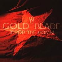 Goldblade Drop the Bomb