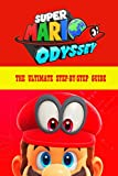 Super Mario Odyssey: The Ultimate Step-by-Step Guide: Nintendo Switch