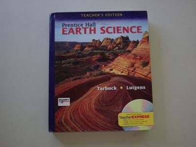 Compare Textbook Prices for Prentice Hall: Earth Science - TEACHER'S EDITION  ISBN 9780131905641 by Edward J. Tarbuck Frederick K. Lutgen