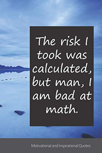 The risk I took was calculated, but man, I am bad at math.: Mutmacher Geschenk | Notizbuch | persönliches Tagebuch| Planer | Bullet Journal