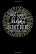 Let Your Light Shine Matthew 5:16: Blank Notebook Christian Journal with Inspirational Scripture Quote Cover