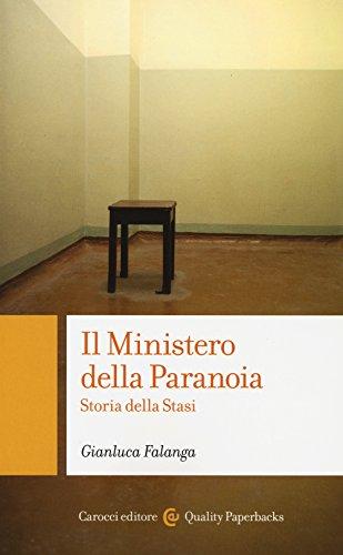 Il ministero della paranoia. Storia della Stasi