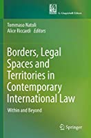 Borders, Legal Spaces and Territories in Contemporary International Law: Within and Beyond