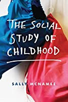 The Social Study of Childhood