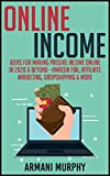 Online Income: Ideas for Making Passive Income Online in 2020 & Beyond - Amazon FBA, Affiliate Marketing, Dropshipping & More (English Edition)