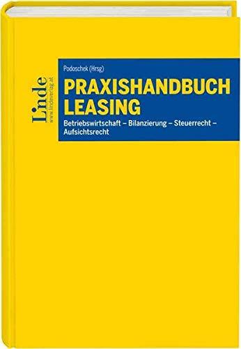 Praxishandbuch Leasing: Betriebswirtschaft - Bilanzierung - Steuerrecht - Aufsichtsrecht