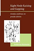 Right Node Raising and Gapping: Interface Conditions on Prosodic Deletion
