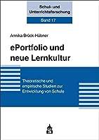 ePortfolio und neue Lernkultur: Theoretische und empirische Studien zur Entwicklung von Schule