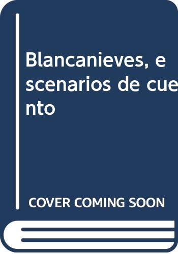 Blancanieves, escenarios de cuento