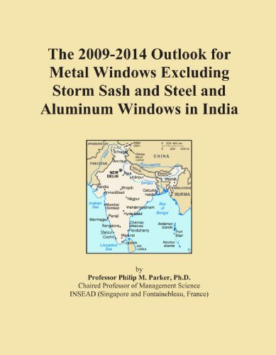The 2009-2014 Outlook for Metal Windows Excluding Storm Sash and Steel and Aluminum Windows in India
