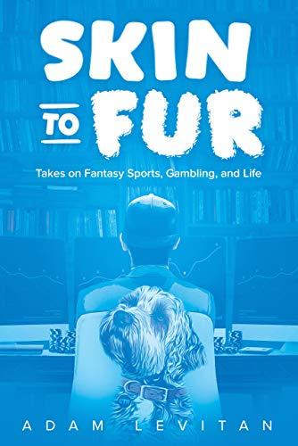 Skin to Fur: Takes on Fantasy Sports, Gambling, and Life (English Edition)