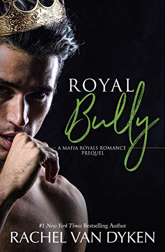 Royal Bully (Mafia Royals) by [Rachel Van Dyken]