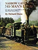 Narrow Gauge to No Man's Land - US Army 60cm Gauge Railways of the First World War
