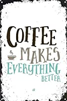 Coffee Makes Everything 注意看板メタル安全標識壁パネル注意マー表示パネル金属板のブリキ看板情報サイン
