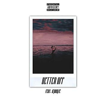 Better Off (feat. ajdayze)