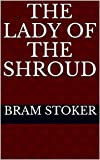 The Lady of the Shroud (Annotated) [Biographical Edition]