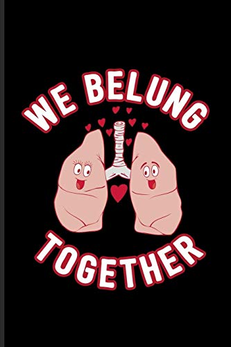 We Belung Together: Cool Surgeon & Internal Medicine Journal | Notebook | Workbook For Anatomy, Physiology, Hospital, Medicine Memes, Lab Girls & ... Jokes Fans - 6x9 - 100 Blank Lined Pages