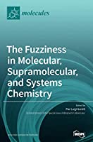 The Fuzziness in Molecular, Supramolecular, and Systems Chemistry