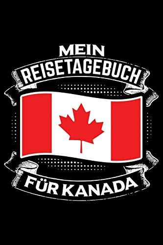 Price comparison product image Mein Reisetagebuch für Kanada: Liniertes DinA 5 Notizbuch Reisetagebuch für Reise und Urlaub-Fans (German Edition)