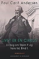 En bog om Storm P. og hans tid. Bind 1. Livet er en cirkus