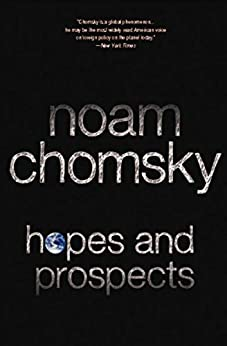Hopes and Prospects by [Noam Chomsky]