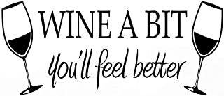 DNVEN Black 23 inches x 9 inches Wine a Bit You'll Feel Better Home Vinyl Wall Decals Quotes Sayings Words Art Decor Lettering Vinyl Wall Art