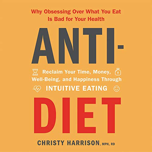Anti-Diet Audiobook By Christy Harrison cover art