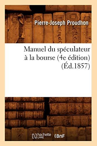 Manuel du spéculateur à la bourse (4e édition) (Éd.1857)