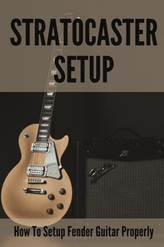 Stratocaster Setup: How To Setup Fender Guitar Properly: What Is A Floating...