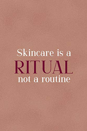 Skincare Is A Ritual Not A Routine: Notebook Journal Composition Blank Lined Diary Notepad 120 Pages Paperback Golden Coral Texture Skin Care