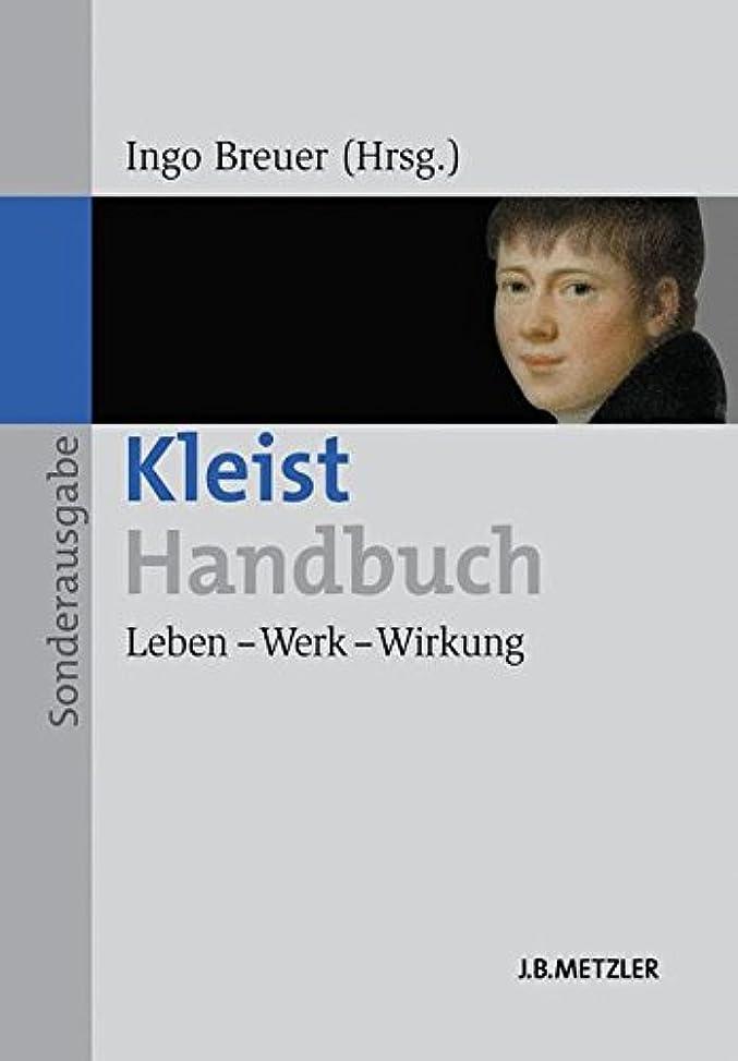薬フェード楽観的Kleist-Handbuch: Leben – Werk – Wirkung