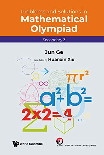 Problems and Solutions in Mathematical Olympiad: Secondary 3 (Mathematical...