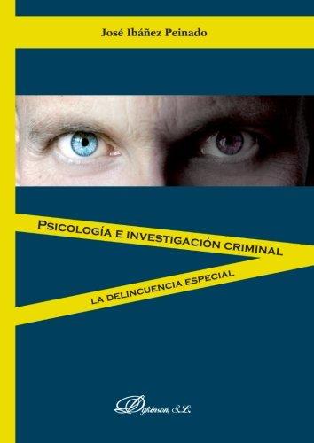 Psicología e investigación criminal: La delincuencia especial