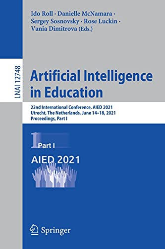 Artificial Intelligence in Education: 22nd International Conference, AIED 2021, Utrecht, The Netherlands, June 14-18, 2021, Proceedings, Part I (Lecture Notes in Artificial Intelligence)