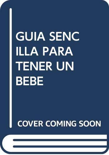 Guia sensilla para tener un bebé (Spanish Edition)