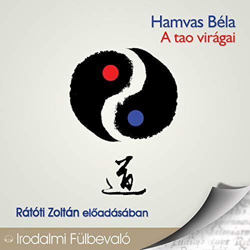 A tao virágai audiobook cover art