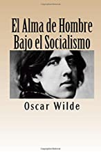 Amazon.es: El Alma Del Hombre Bajo El Socialismo Wilde, Oscar: Libros