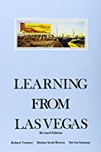 Learning From Las Vegas: The Forgotten Symbolism of Architectural Form (The MIT Press) by Robert Venturi;Denise Scott Brown;Steven Izenour(1977-01-01)